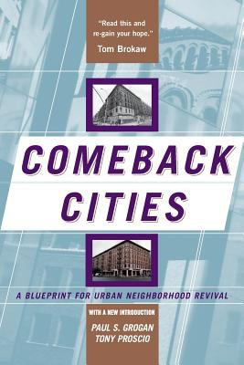 Comeback Cities: A Blueprint for Urban Neighborhood Revival 9780813339528