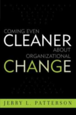 Coming Even Cleaner about Organizational Change 9780810847392