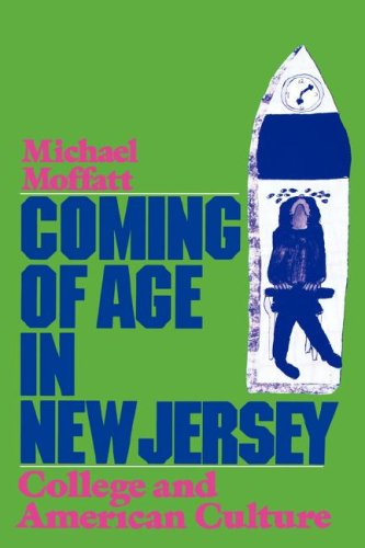 Coming of Age in New Jersey: College and American Culture 9780813513591