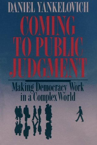 Coming to Public Judgment: Making Democracy Work in a Complex World 9780815602545