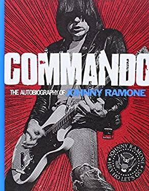 Commando: The Autobiography of Johnny Ramone 9780810996601