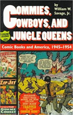 Commies, Cowboys, and Jungle Queens Commies, Cowboys, and Jungle Queens Commies, Cowboys, and Jungle Queens Commies, Cowboys, and Jungle Queens Commie 9780819563385