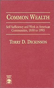 Commonwealth: Self-Sufficiency and Work in American Communities, 1830 to 1993 9780819198020