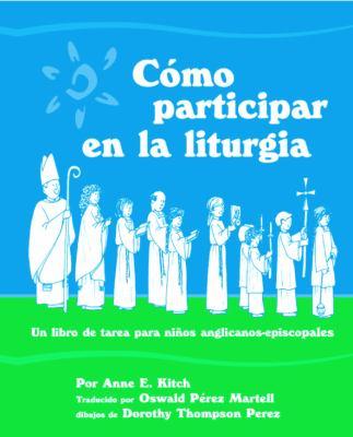Como Participar en la Liturgia: Un Libro de Actividades Para los Ninos Anglicanos-Episcopales 9780819223319