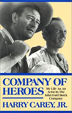 Company of Heroes: My Life as an Actor in the John Ford Stock Company 9780810828650