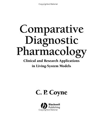 Comparative Diagnostic Pharmacology: Clinical and Research Applications in Living-System Models 9780813817538