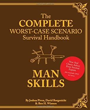The Complete Worst-Case Scenario Survival Handbook: Man Skills [With CDROM]
