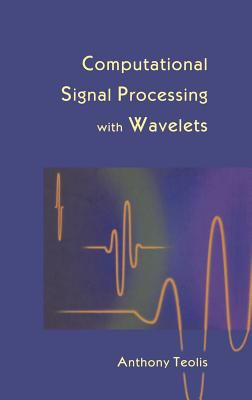 Computational Signal Processing with Wavelets 9780817639099