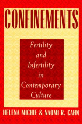 Confinements: Fertility and Infertility in Contemporary Culture 9780813524337