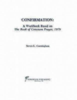 Confirmation Workbook Based on the 1979 Book of Common Prayer 9780819241061