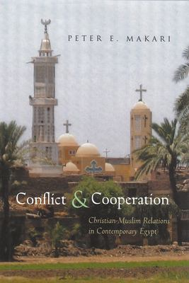 Conflict & Cooperation: Christian-Muslim Relations in Contemporary Egypt 9780815631446
