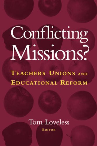 Conflicting Missions?: Teachers Unions and Educational Reform 9780815753032
