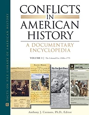 Conflicts in American History: A Documentary Encyclopedia, 8-Volume Set 9780816070930