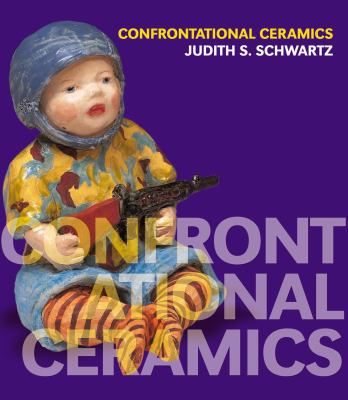 Confrontational Ceramics: The Artist as Social Critic 9780812241396