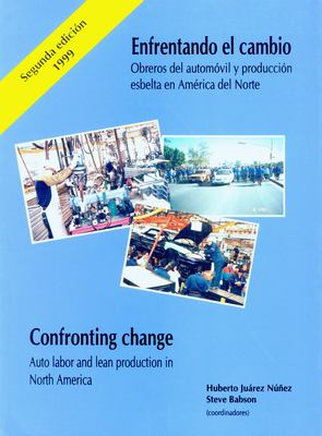 Confronting Change: Autoworkers and Lean Production in North America 9780814328194