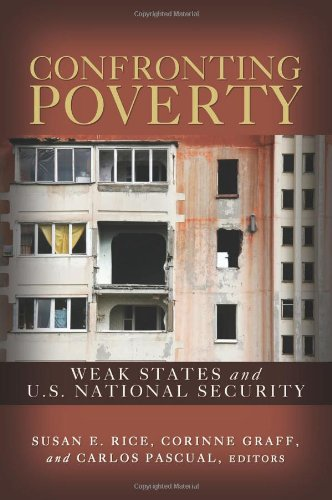 Confronting Poverty: Weak States and U.S. National Security 9780815703907