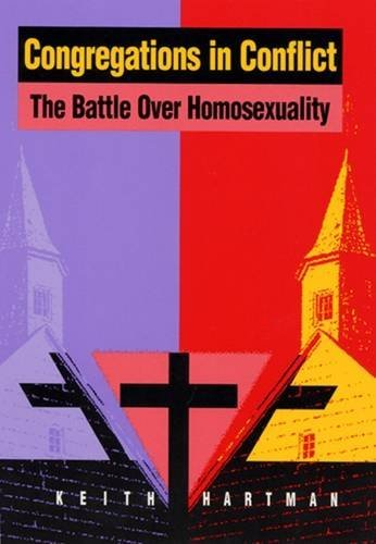 Congregations in Conflict: The Battle Over Homosexuality in Nine Churches 9780813522296