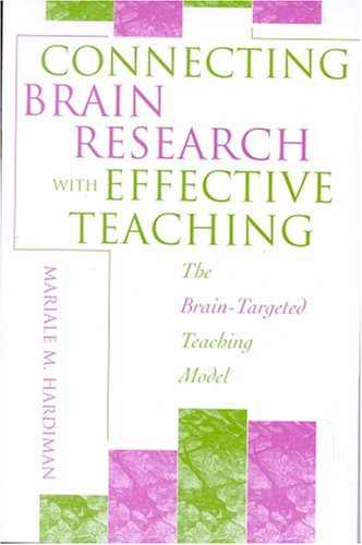 Connecting Brain Research with Effective Teaching: The Brain-Targeted Teaching Model 9780810846326