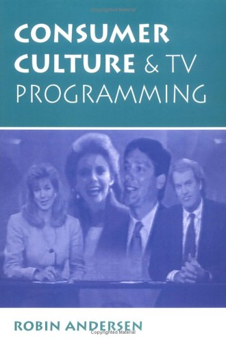 Consumer Culture and TV Programming 9780813315423