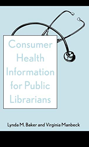 Consumer Health Information for Public Librarians 9780810841994