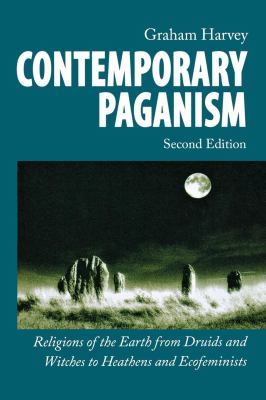 Contemporary Paganism: Religions of the Earth from Druids and Witches to Heathens and Ecofeminists 9780814790618
