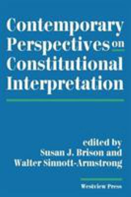 Contemporary Perspectives on Constitutional Interpretation 9780813383941