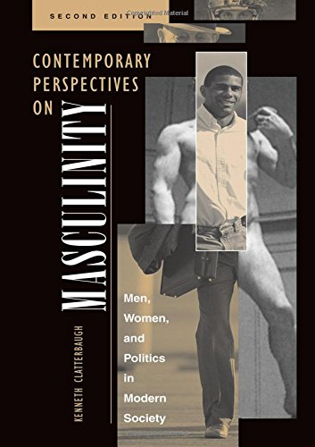 Contemporary Perspectives on Masculinity: Men, Women, and Politics in Modern Society, Second Edition 9780813327013