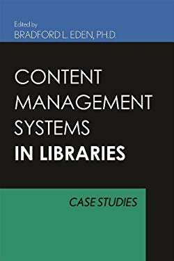 Content Management Systems in Libraries: Case Studies 9780810856929