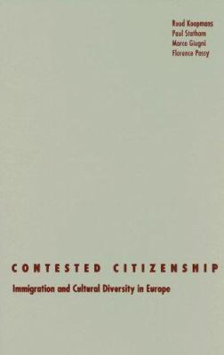 Contested Citizenship: Immigration and Cultural Diversity in Europe 9780816646623