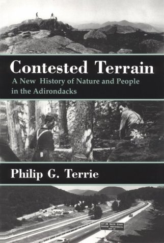 Contested Terrain: A New History of Nature and People in the Adirondacks 9780815605706