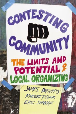 Contesting Community: The Limits and Potential of Local Organizing 9780813547558