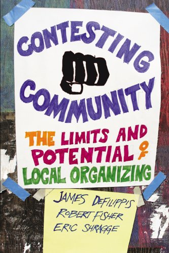 Contesting Community: The Limits and Potential of Local Organizing 9780813547565