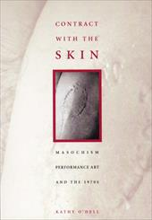 Contract with the Skin: Masochism, Performance Art, and the 1970s 3473297