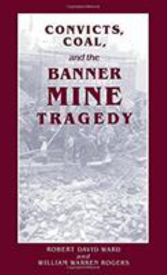 Convicts Coal and Banner Mine 9780817312138