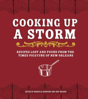 Cooking Up a Storm: Recipes Lost and Found from the Times-Picayune of New Orleans 9780811865777