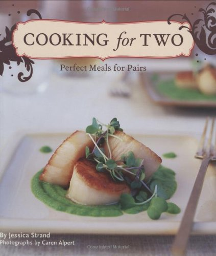 Cooking for Two: Perfect Meals for Pairs 9780811863483