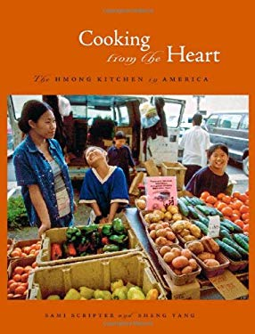 Cooking from the Heart: The Hmong Kitchen in America 9780816653263