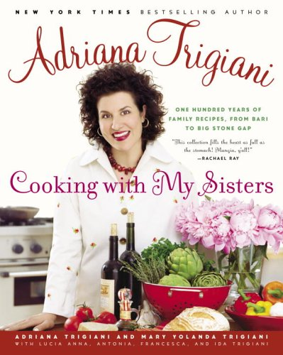 Cooking with My Sisters: One Hundred Years of Family Recipes, from Bari to Big Stone Gap 9780812974829