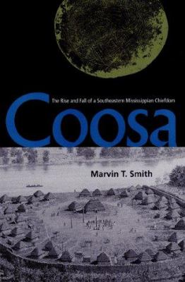 Coosa: The Rise and Fall of a Southeastern Mississippian Chiefdom 9780813018119
