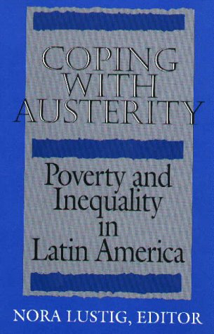 Coping with Austerity: Poverty and Inequality in Latin America 9780815753179