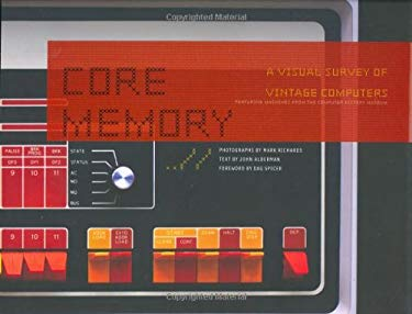 Core Memory: A Visual Survey of Vintage Computers 9780811854429