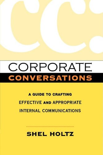 Corporate Conversations: A Guide to Crafting Effective and Appropriate Internal Communications 9780814415498