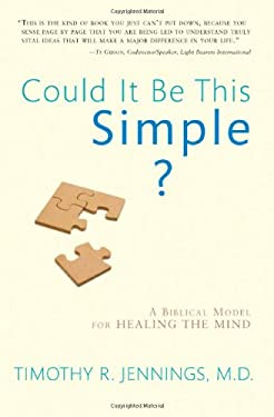 Could It Be This Simple?: A Biblical Model for Healing the Mind 9780812704358
