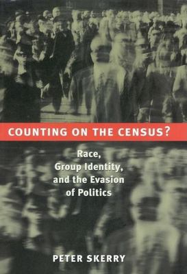 Counting on the Census?: Race, Group Identity, and the Evasion of Politics 9780815779643
