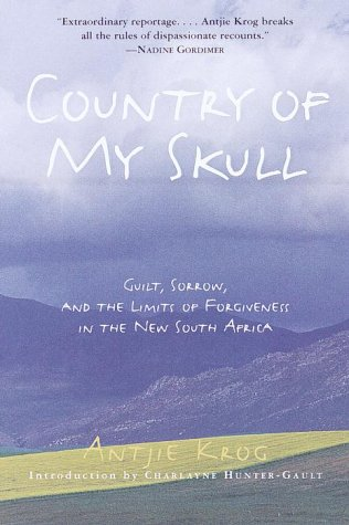 Country of My Skull: Guilt, Sorrow, and the Limits of Forgiveness in the New South Africa 9780812931297