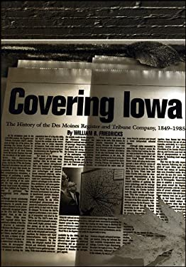 Covering Iowa: Dsm Reg 1849-1985-00 9780813826202
