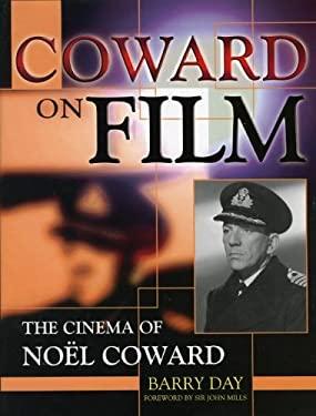 Coward on Film: The Cinema of No'l Coward 9780810853584