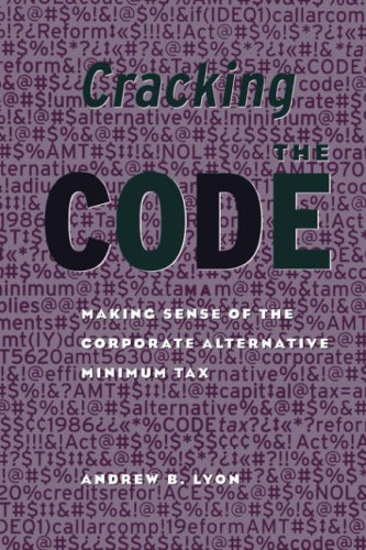 Cracking the Code: Making Sense of the Corporate Alternative Minimum Tax 9780815753230