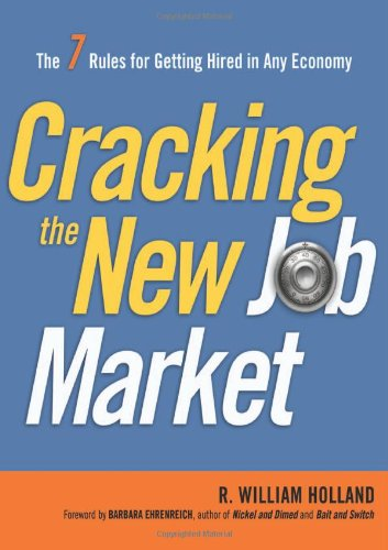 Cracking the New Job Market: The 7 Rules for Getting Hired in Any Economy 9780814417348