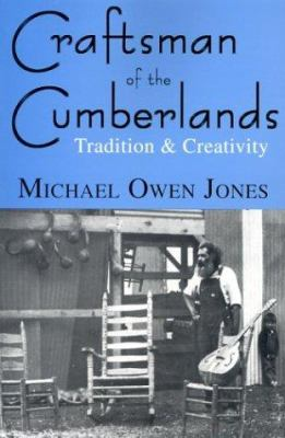 Craftsman of the Cumberlands: Tradition & Creativity 9780813190389